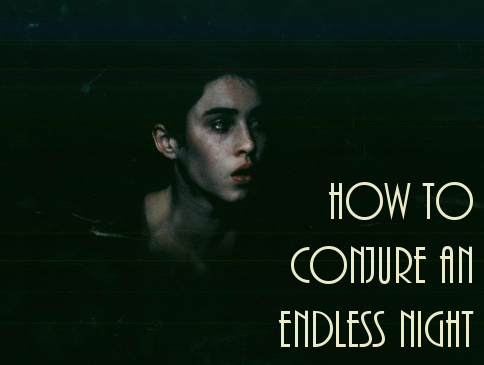 How to Conjure an Endless Night
