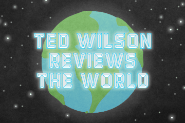 Ted Wilson Reviews the World
