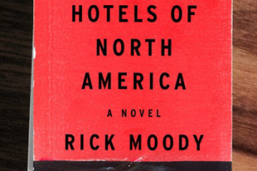 Hotels of North America, Rick Moody, Little Brown
